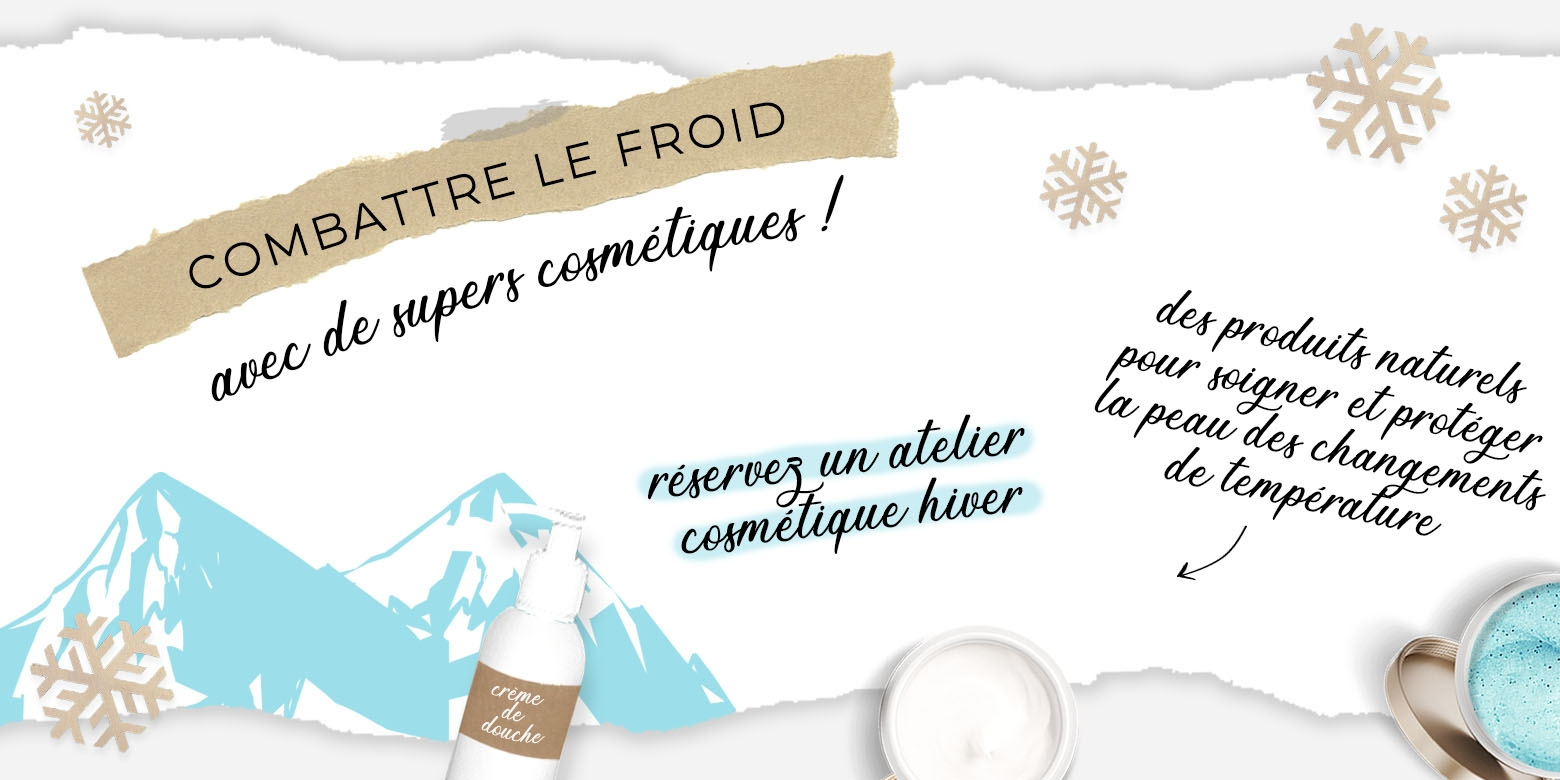 atelier cosmetiques hiver